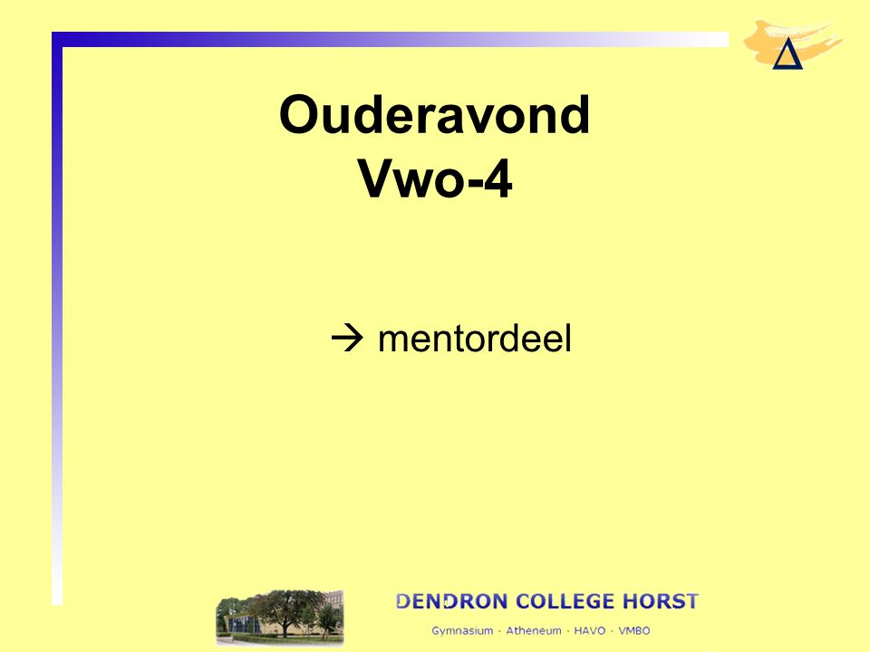 Ouderavond Vwo-4  mentordeel