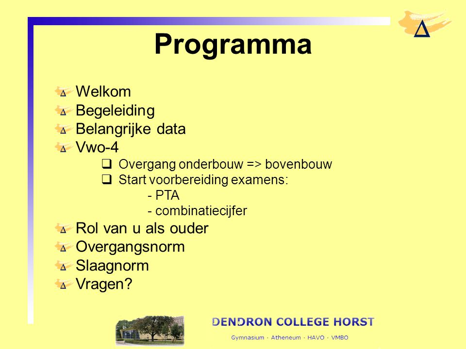 Programma Welkom Begeleiding Belangrijke data Vwo-4