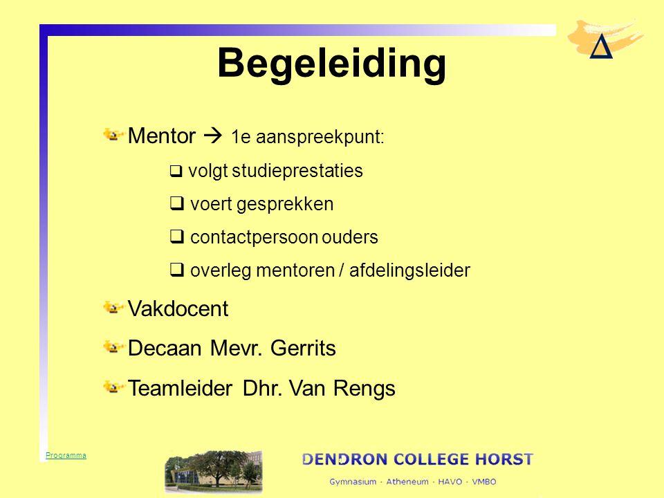 Begeleiding Mentor  1e aanspreekpunt: Vakdocent Decaan Mevr. Gerrits