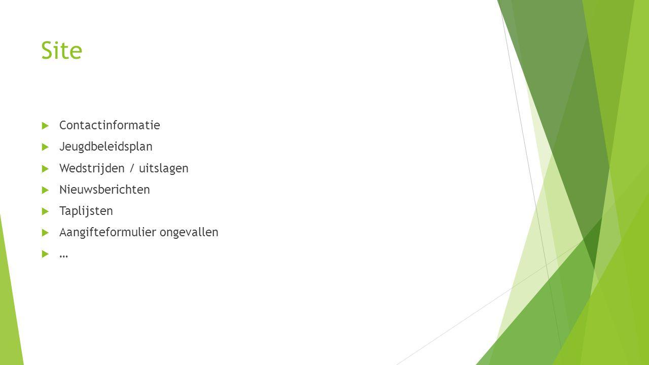 Site Contactinformatie. Jeugdbeleidsplan. Wedstrijden / uitslagen. Nieuwsberichten. Taplijsten.