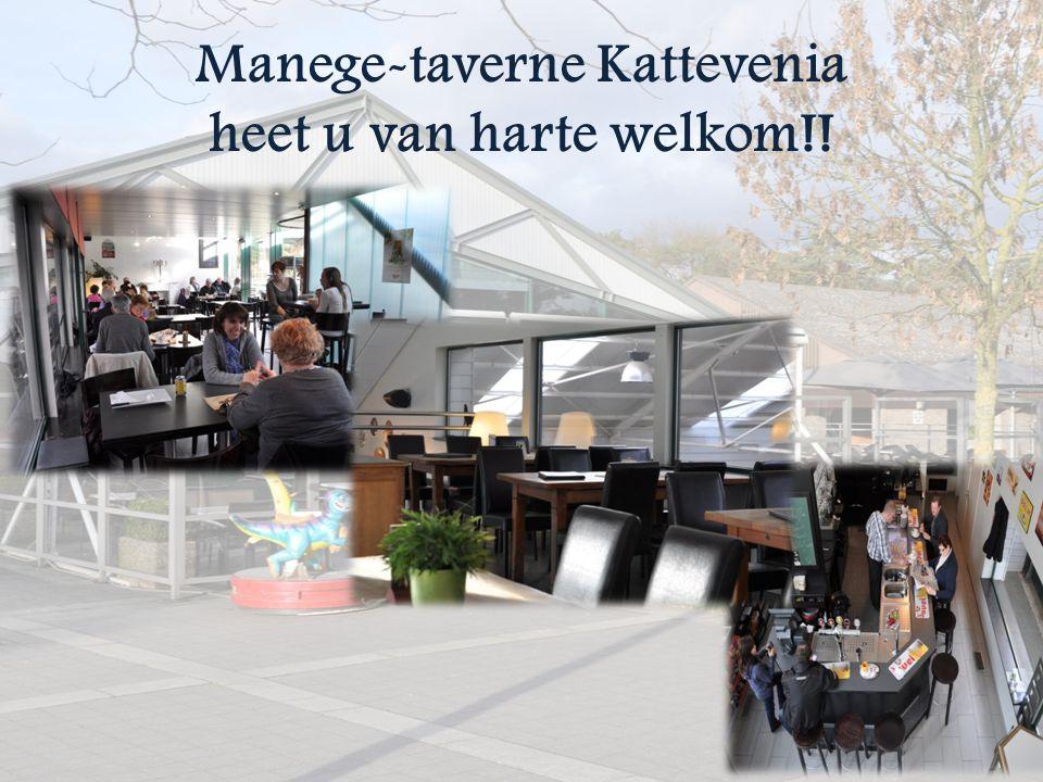 Manege-taverne Kattevenia heet u van harte welkom!!
