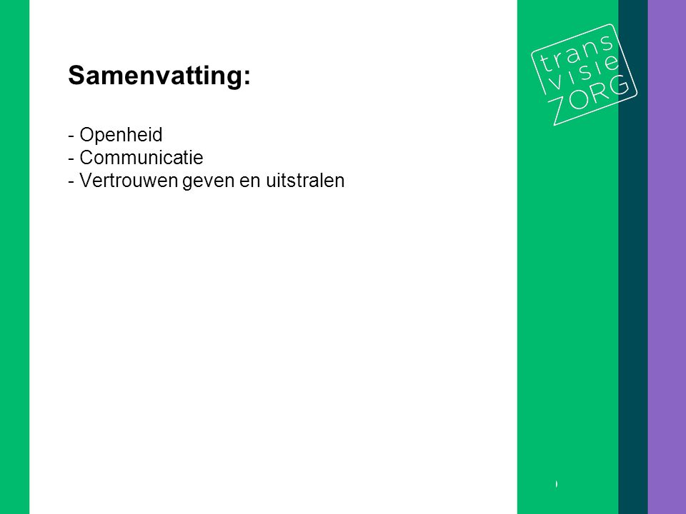 Samenvatting: - Openheid - Communicatie