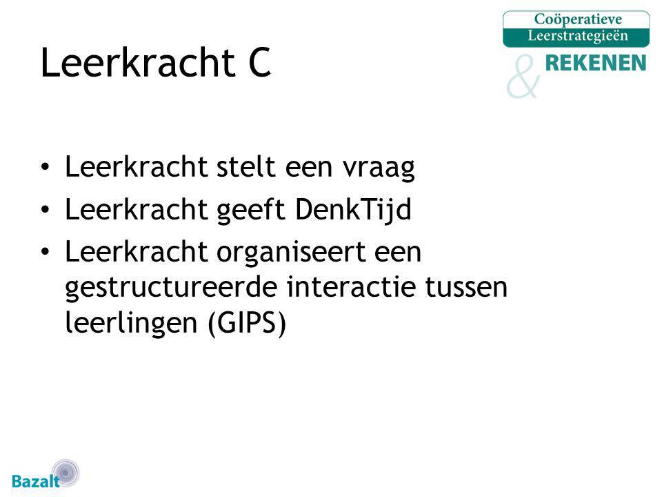 Leerkracht C Leerkracht stelt een vraag Leerkracht geeft DenkTijd