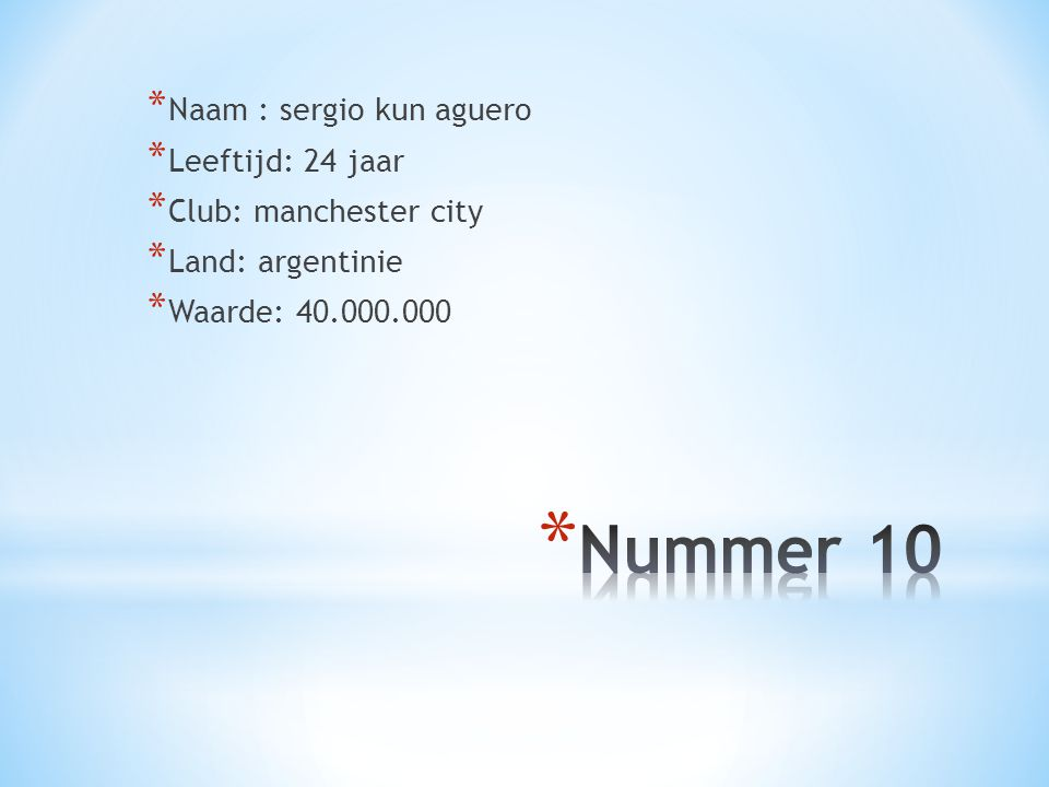 Nummer 10 Naam : sergio kun aguero Leeftijd: 24 jaar