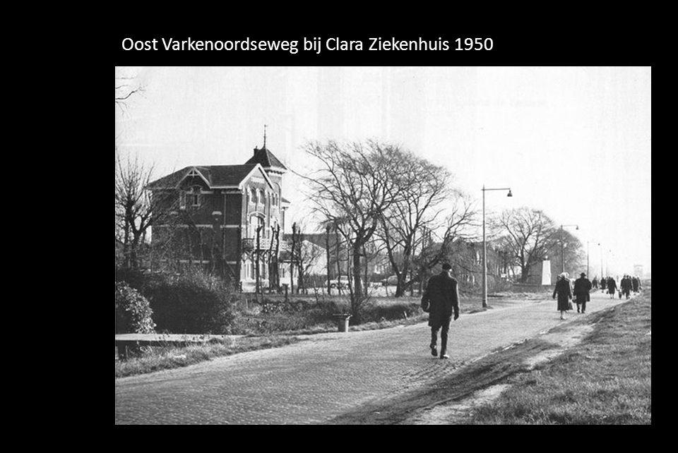 Oost Varkenoordseweg bij Clara Ziekenhuis 1950