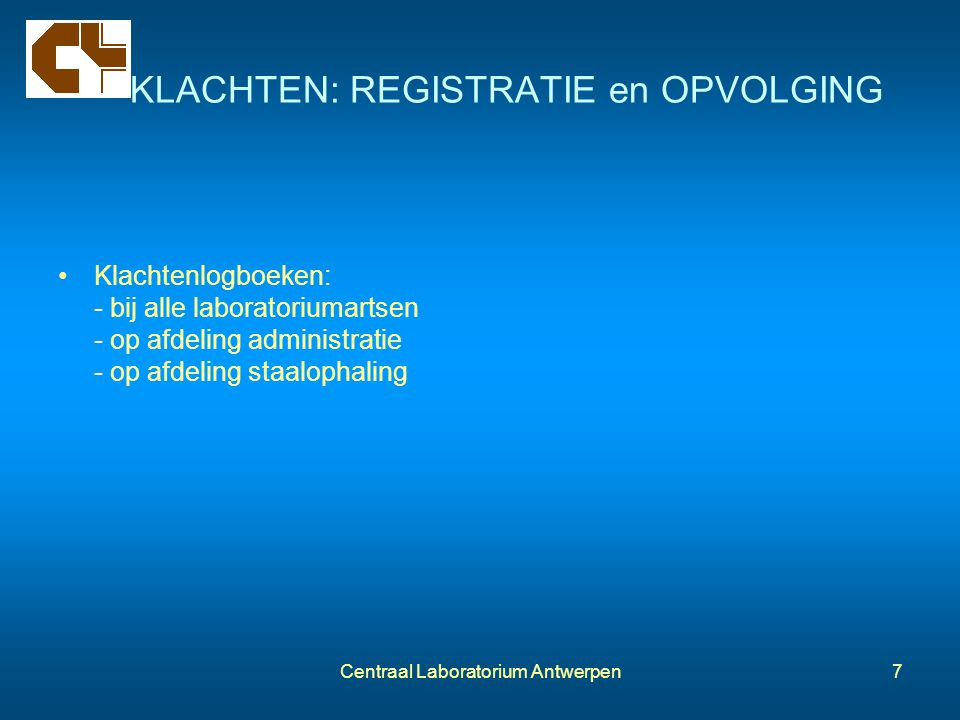 KLACHTEN: REGISTRATIE en OPVOLGING