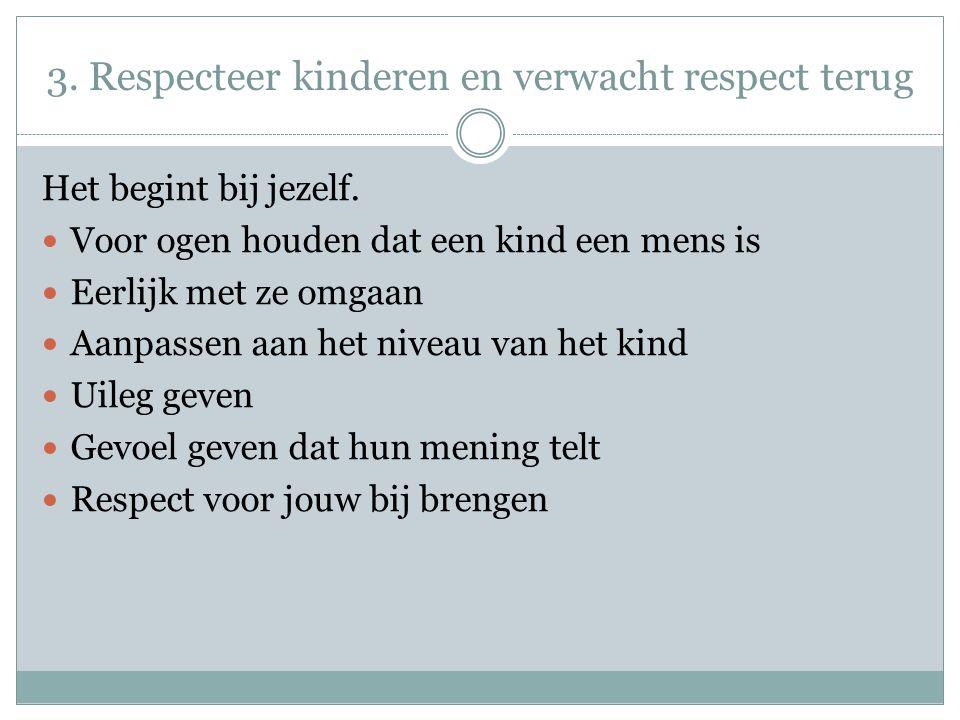 3. Respecteer kinderen en verwacht respect terug