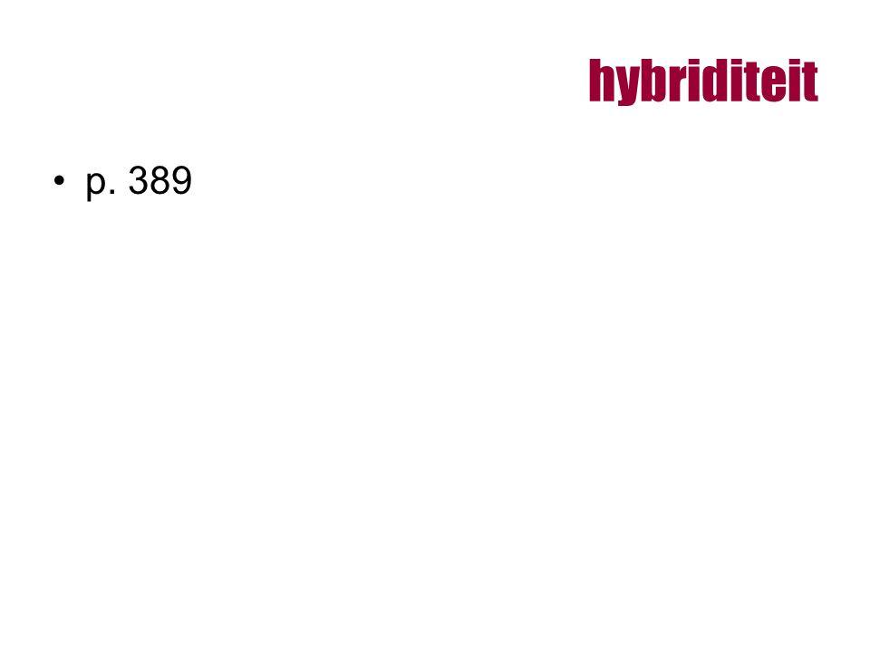 hybriditeit p. 389