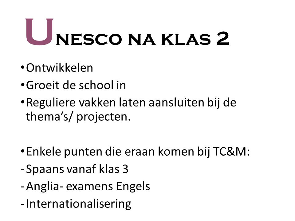 Unesco na klas 2 Ontwikkelen Groeit de school in