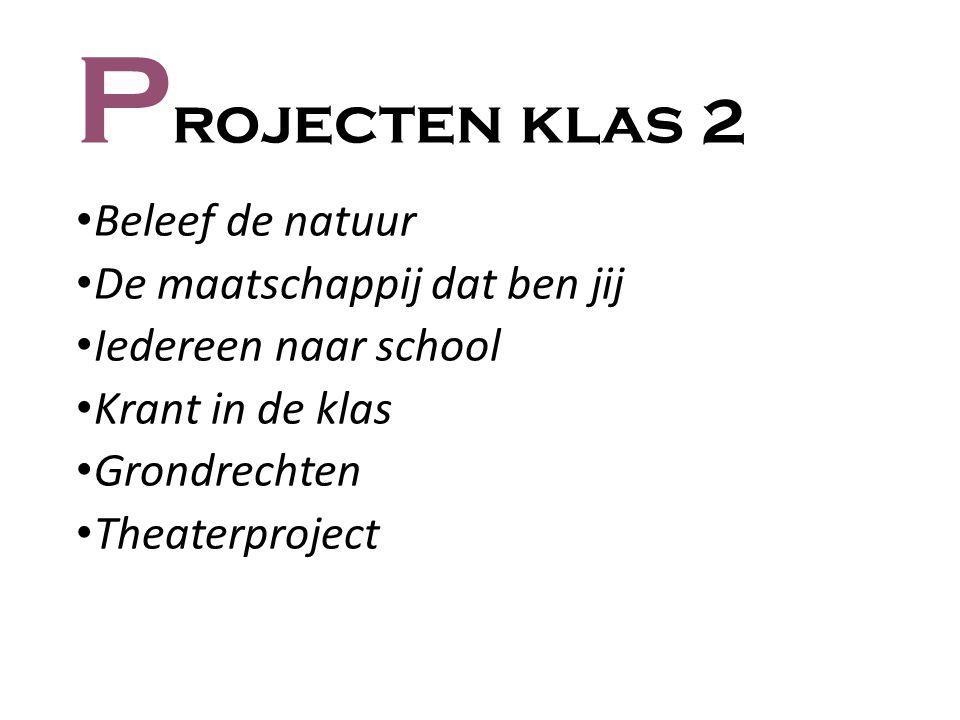 Projecten klas 2 Beleef de natuur De maatschappij dat ben jij