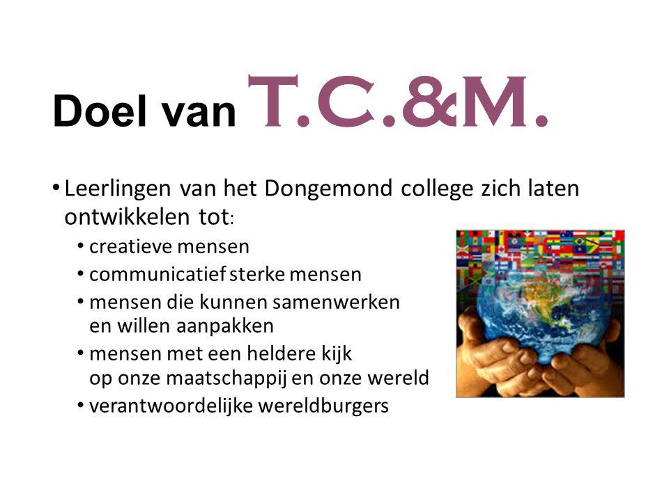 Doel van T.C.&M. Leerlingen van het Dongemond college zich laten ontwikkelen tot: creatieve mensen.