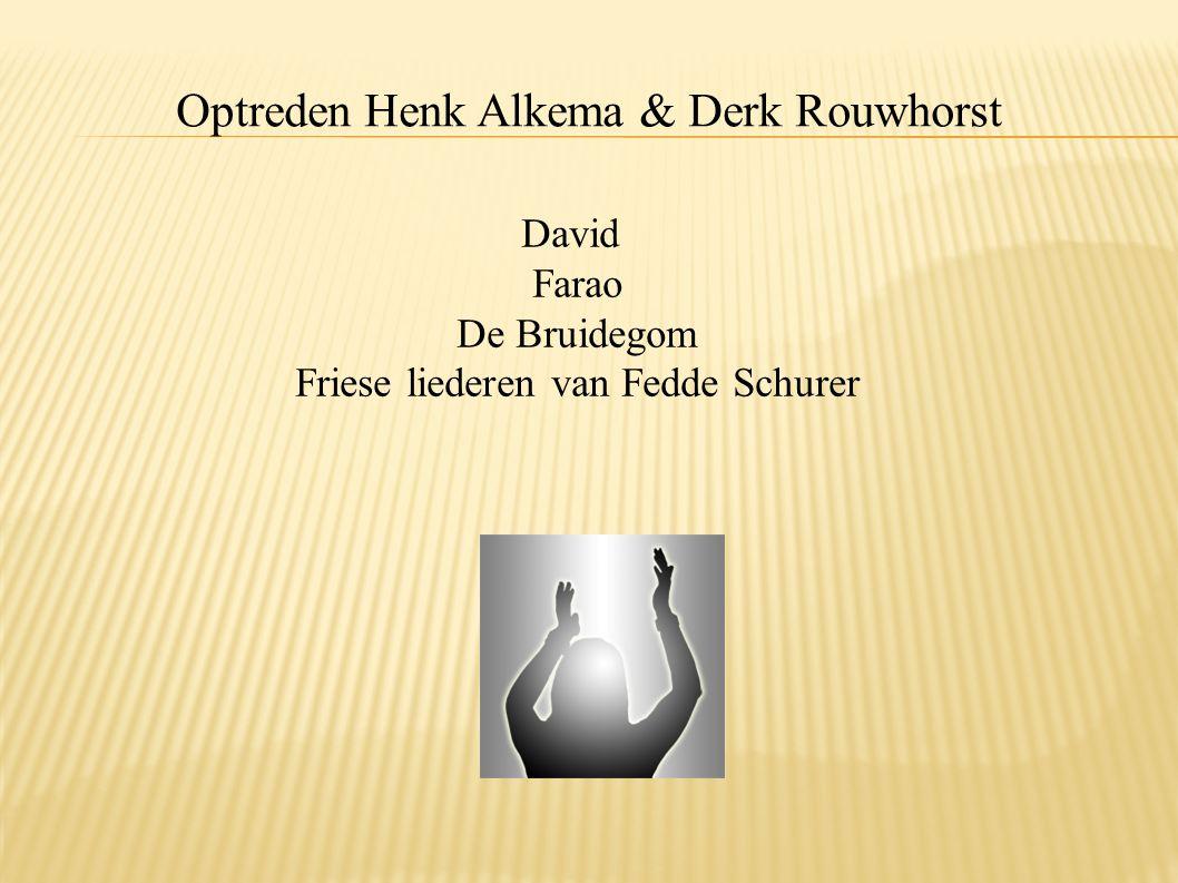 Optreden Henk Alkema & Derk Rouwhorst