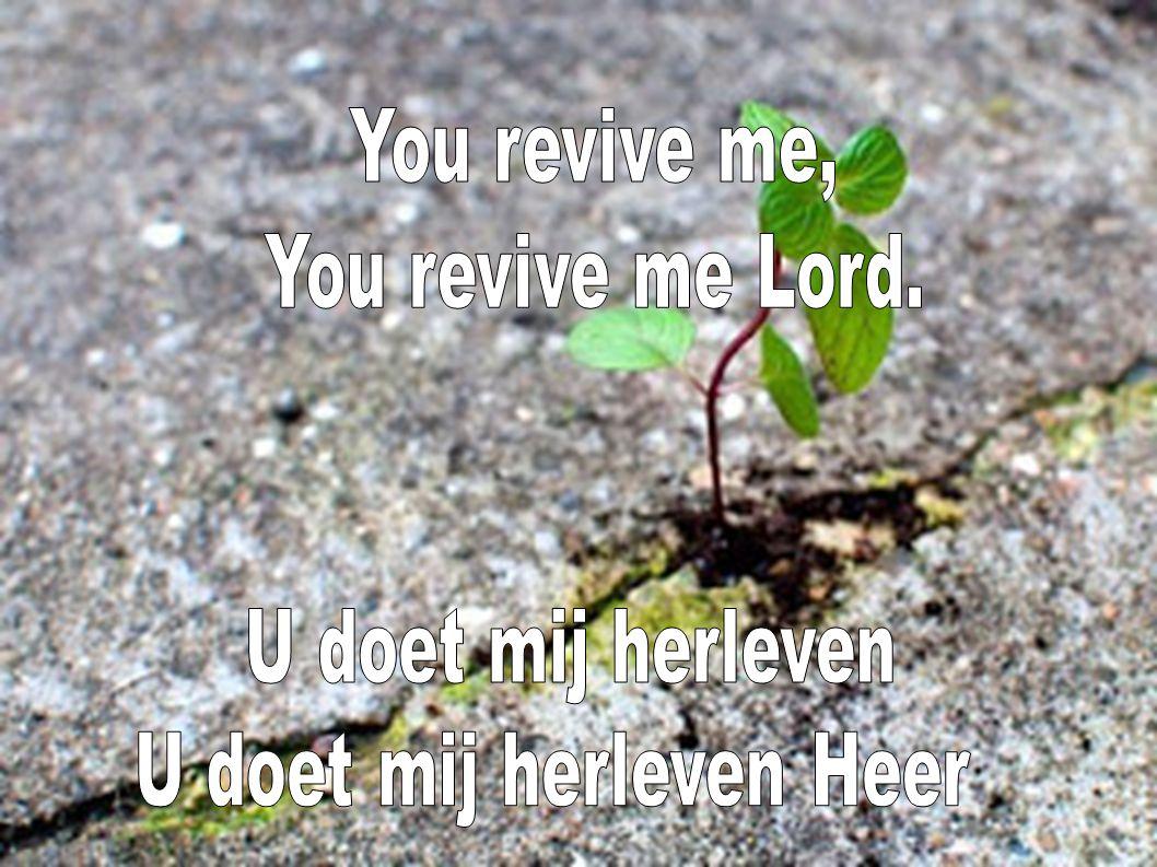 U doet mij herleven Heer