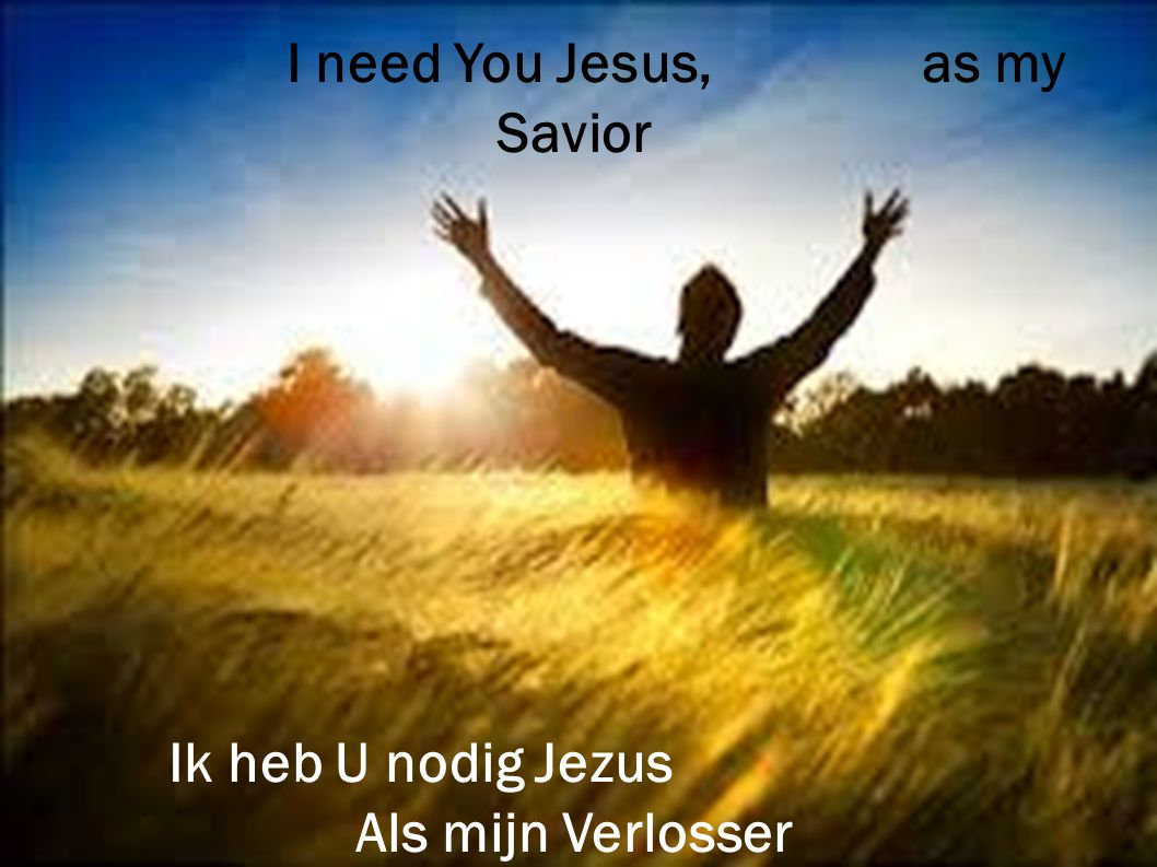 I need You Jesus, as my Savior