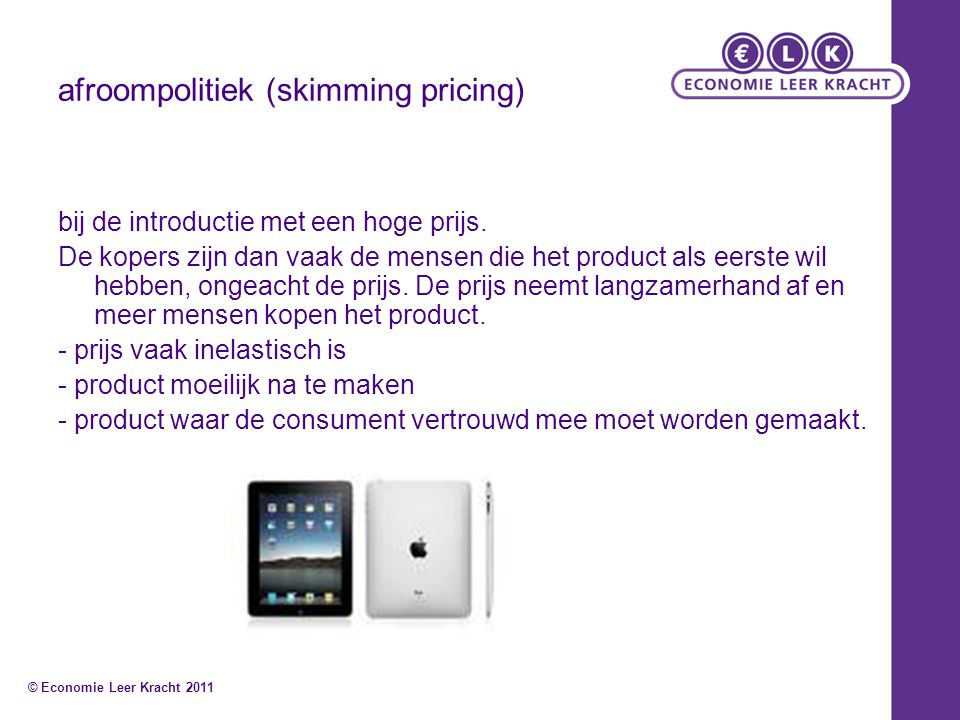 afroompolitiek (skimming pricing)