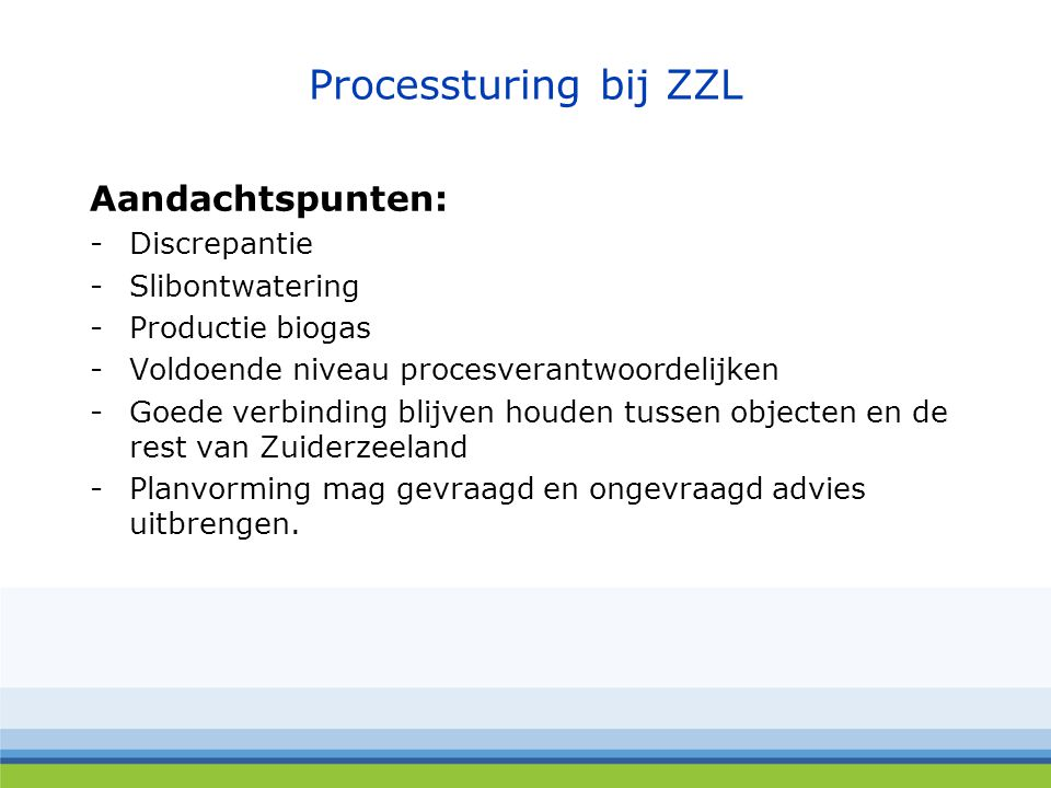 Processturing bij ZZL Aandachtspunten: Discrepantie Slibontwatering