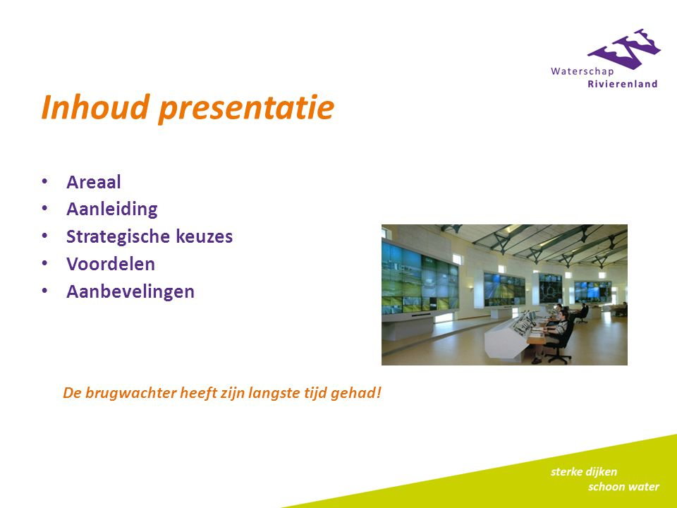 Inhoud presentatie Areaal Aanleiding Strategische keuzes Voordelen