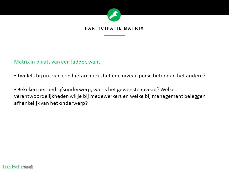 Matrix in plaats van een ladder, want: