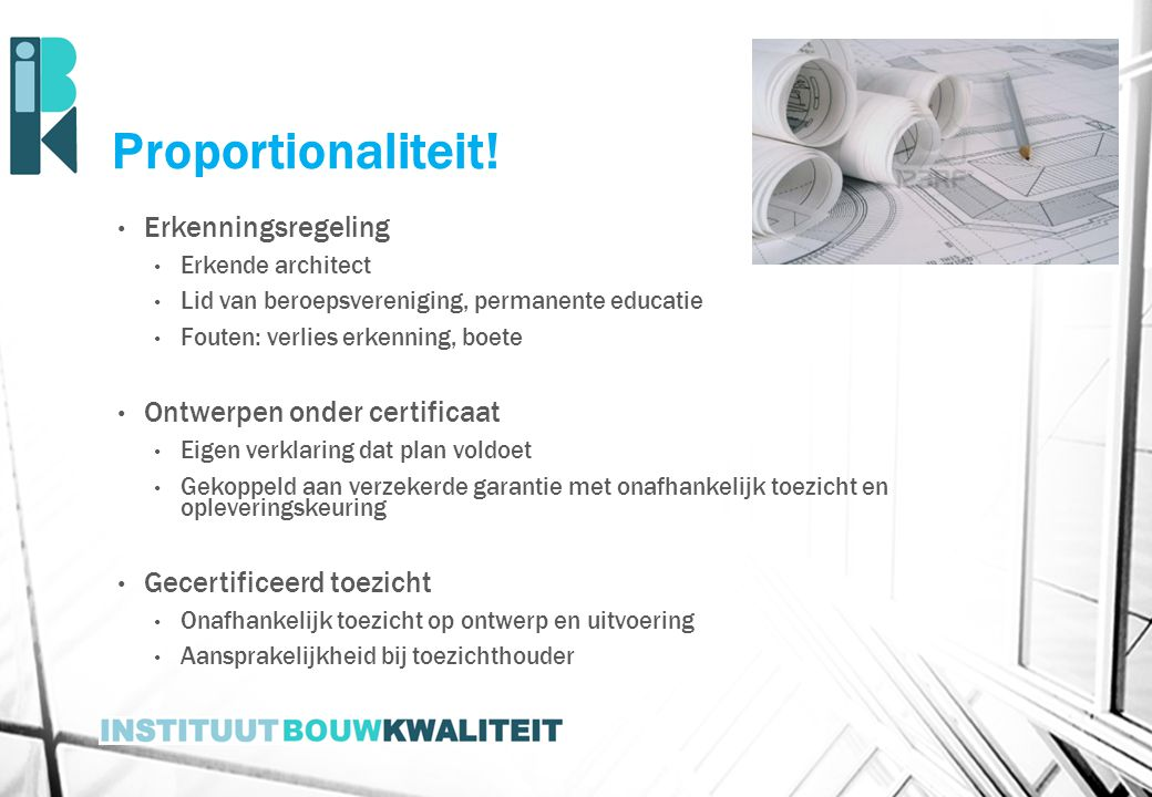 Proportionaliteit! Erkenningsregeling Ontwerpen onder certificaat