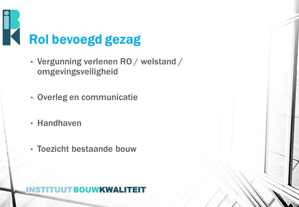 Rol bevoegd gezag Vergunning verlenen RO / welstand / omgevingsveiligheid. Overleg en communicatie.