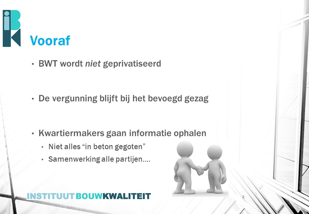 Vooraf BWT wordt niet geprivatiseerd
