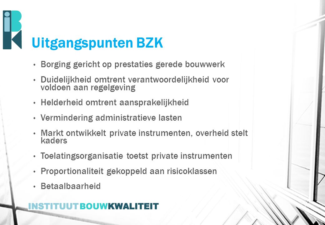Uitgangspunten BZK Borging gericht op prestaties gerede bouwwerk