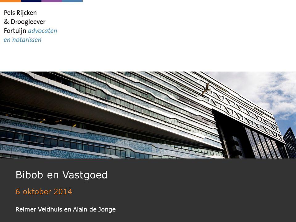 Bibob en Vastgoed 6 oktober 2014 Reimer Veldhuis en Alain de Jonge