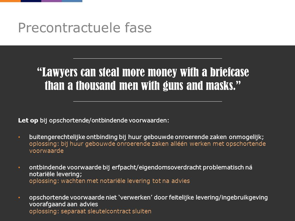 Precontractuele fase Lawyers can steal more money with a briefcase