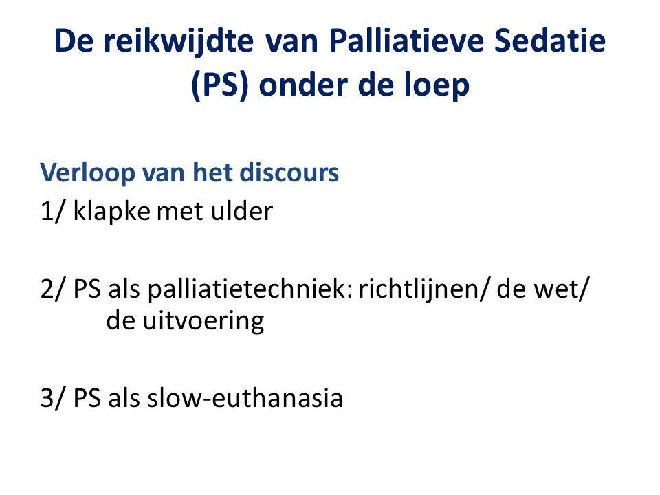 De reikwijdte van Palliatieve Sedatie (PS) onder de loep