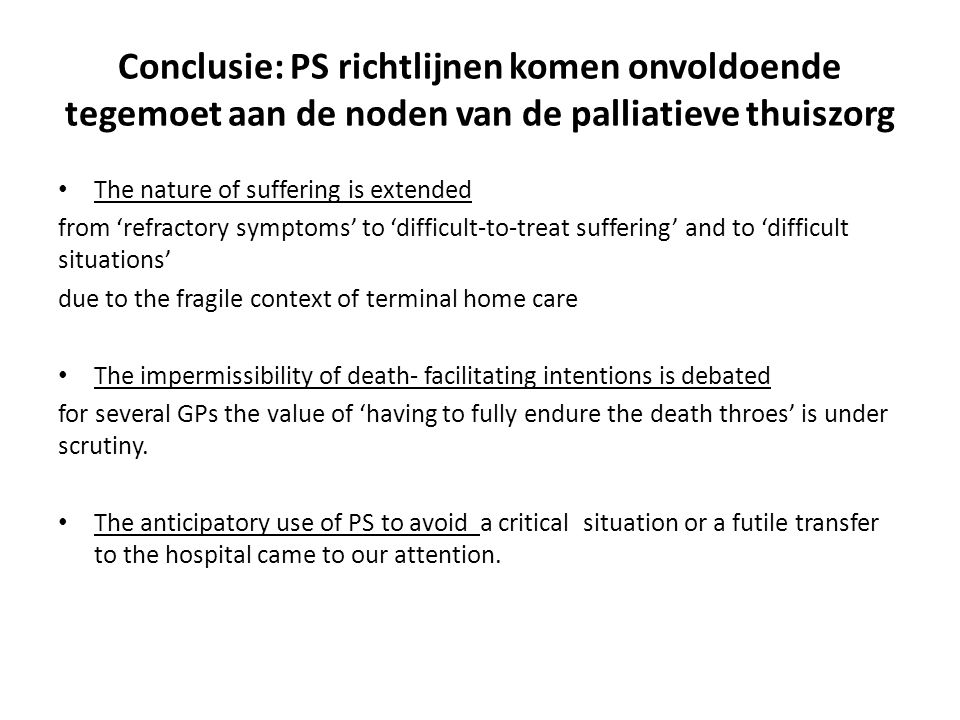 Conclusie: PS richtlijnen komen onvoldoende tegemoet aan de noden van de palliatieve thuiszorg