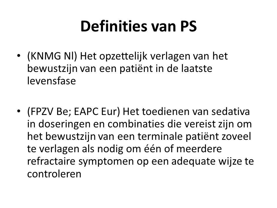 Definities van PS (KNMG Nl) Het opzettelijk verlagen van het bewustzijn van een patiënt in de laatste levensfase.