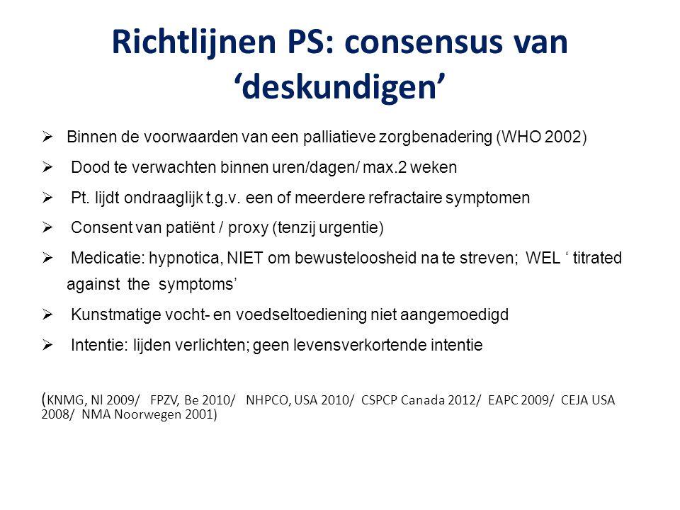 Richtlijnen PS: consensus van 'deskundigen'