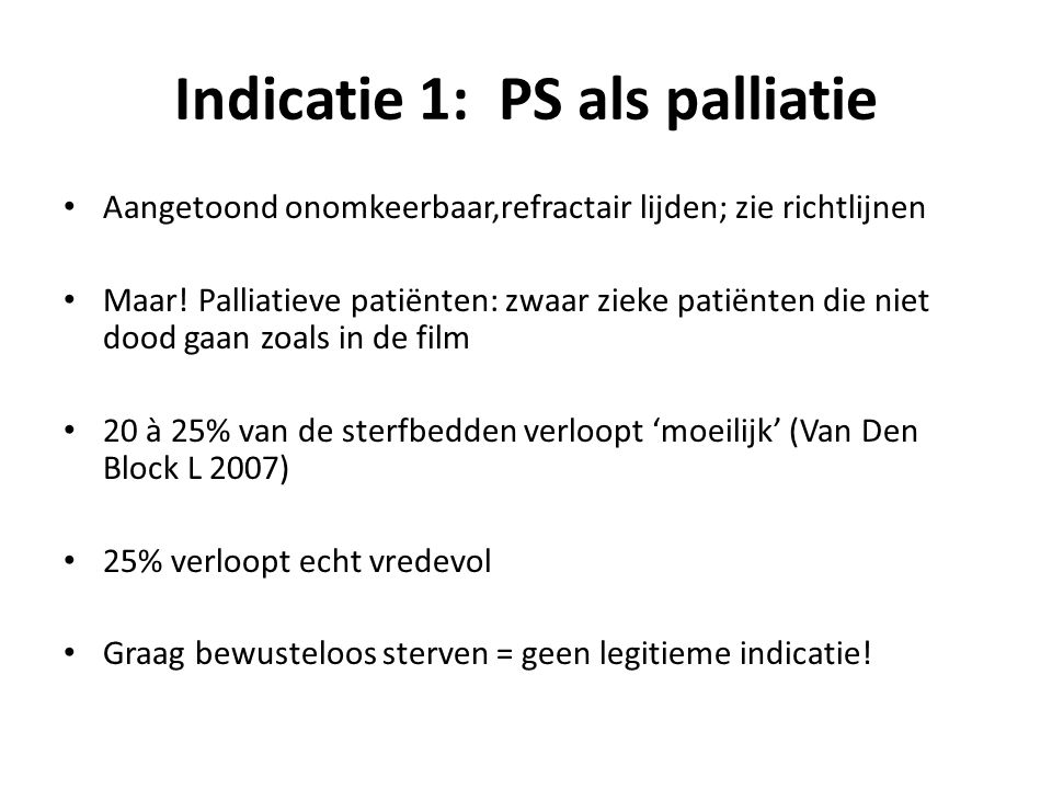 Indicatie 1: PS als palliatie