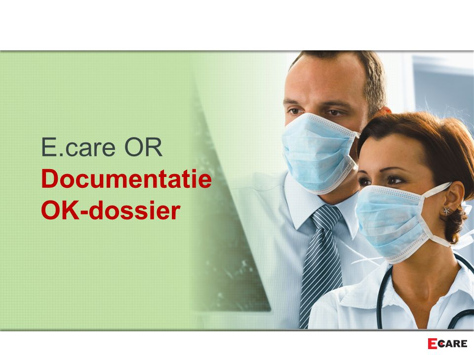 E.care OR Documentatie OK-dossier