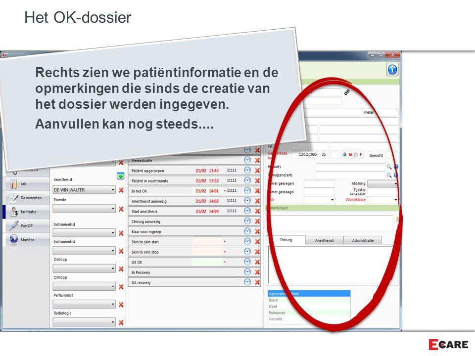 Het OK-dossier Rechts zien we patiëntinformatie en de opmerkingen die sinds de creatie van het dossier werden ingegeven.