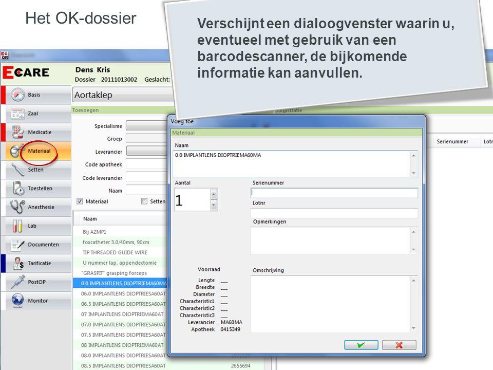 Verschijnt een dialoogvenster waarin u, eventueel met gebruik van een barcodescanner, de bijkomende informatie kan aanvullen.