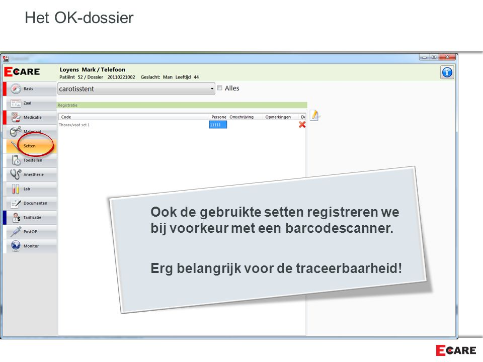 Het OK-dossier Ook de gebruikte setten registreren we bij voorkeur met een barcodescanner.