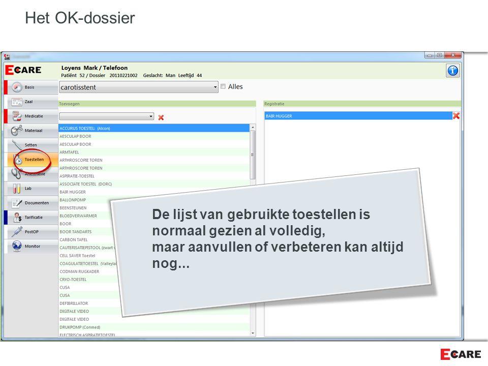 Het OK-dossier De lijst van gebruikte toestellen is normaal gezien al volledig, maar aanvullen of verbeteren kan altijd nog...