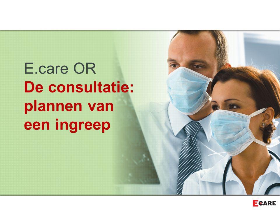 E.care OR De consultatie: plannen van een ingreep