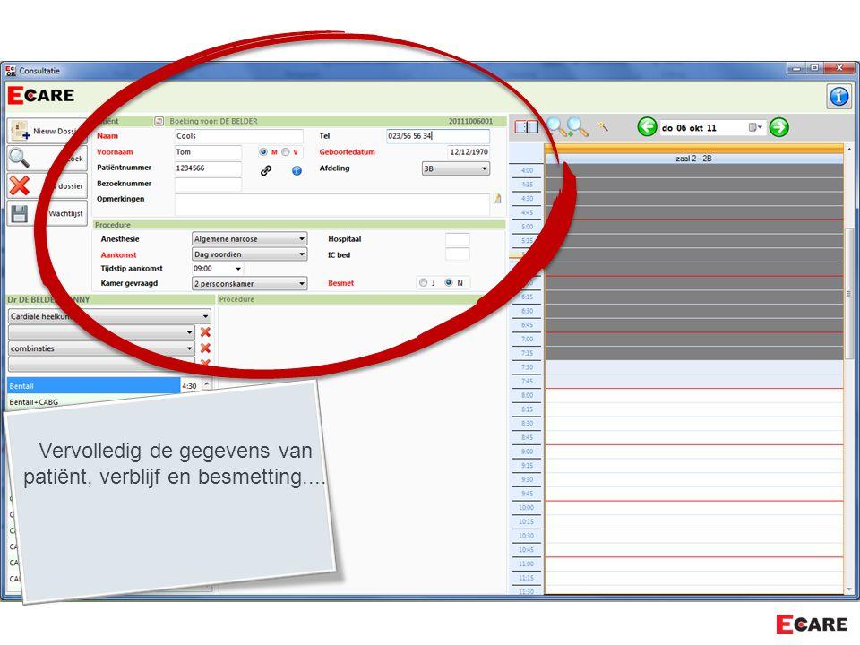 Vervolledig de gegevens van patiënt, verblijf en besmetting....