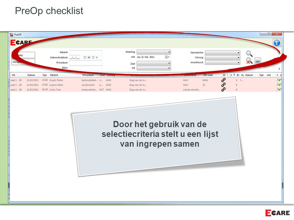 PreOp checklist Door het gebruik van de selectiecriteria stelt u een lijst van ingrepen samen