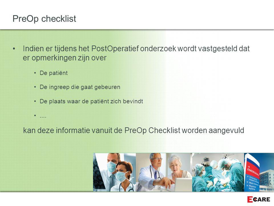 PreOp checklist Indien er tijdens het PostOperatief onderzoek wordt vastgesteld dat er opmerkingen zijn over.