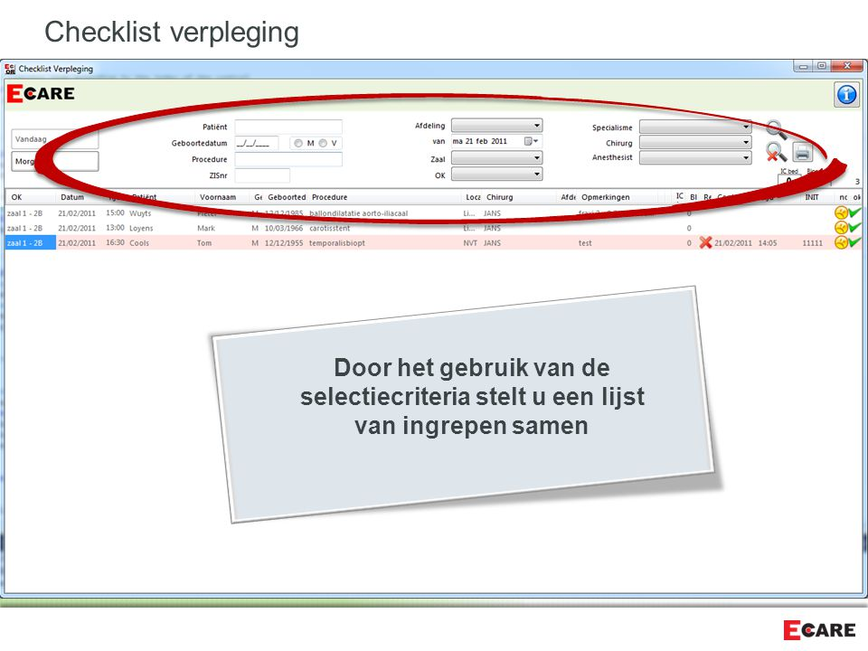 Checklist verpleging Door het gebruik van de selectiecriteria stelt u een lijst van ingrepen samen.
