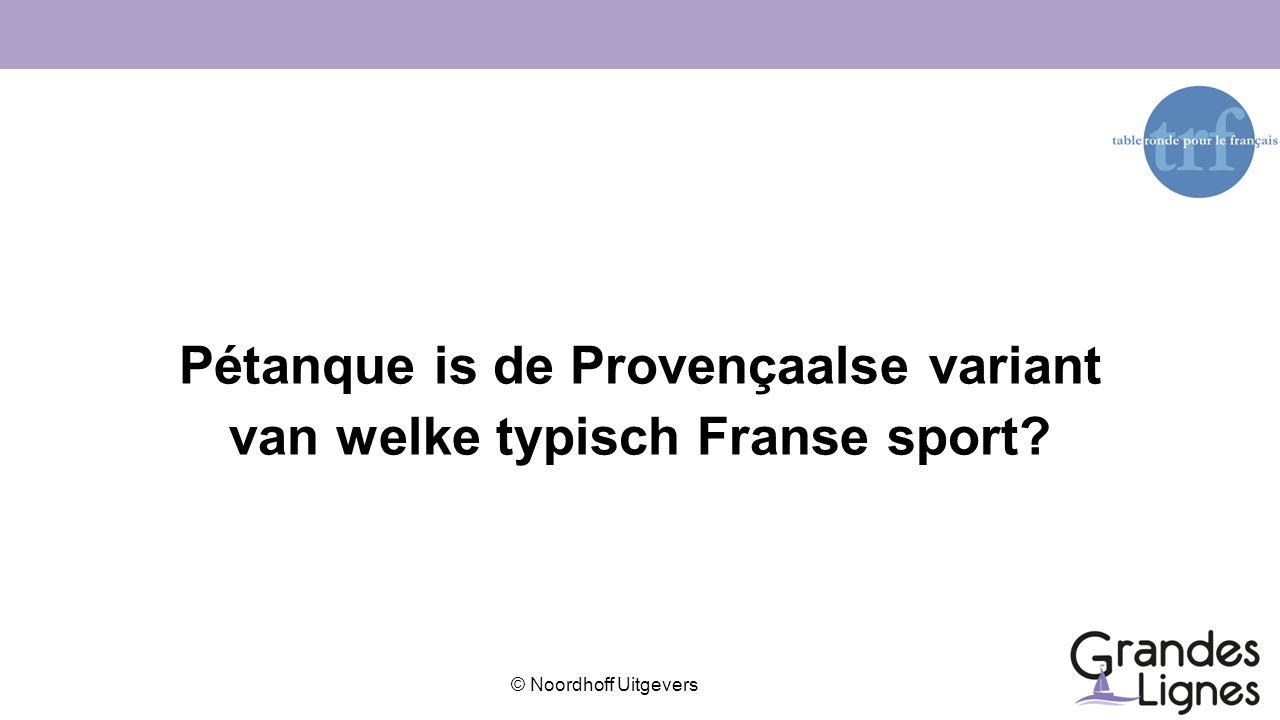 Pétanque is de Provençaalse variant van welke typisch Franse sport
