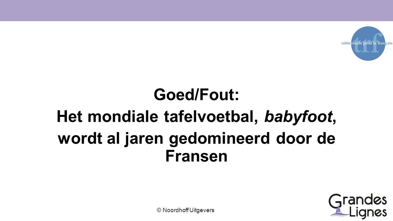 Goed/Fout: Het mondiale tafelvoetbal, babyfoot, wordt al jaren gedomineerd door de Fransen