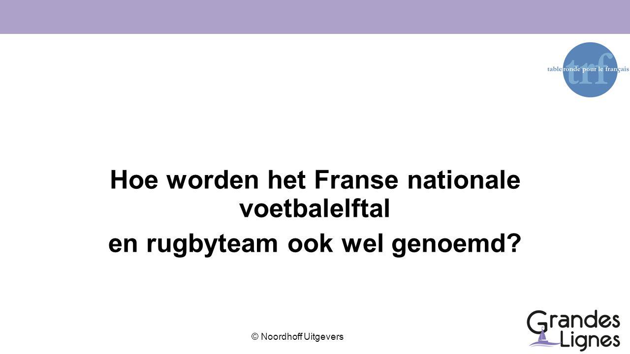 Hoe worden het Franse nationale voetbalelftal en rugbyteam ook wel genoemd