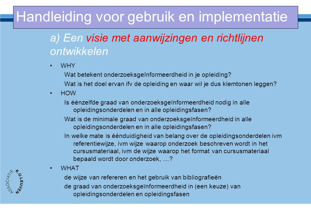 a) Een visie met aanwijzingen en richtlijnen ontwikkelen