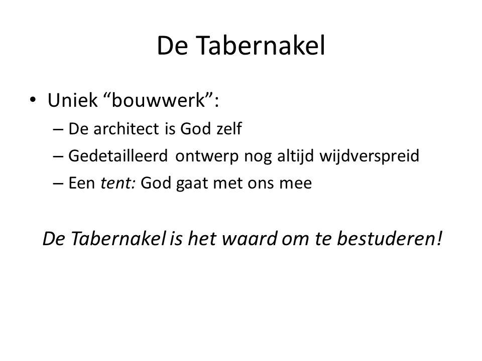 De Tabernakel is het waard om te bestuderen!