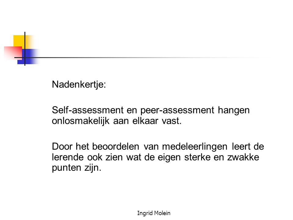Nadenkertje: Self-assessment en peer-assessment hangen onlosmakelijk aan elkaar vast.