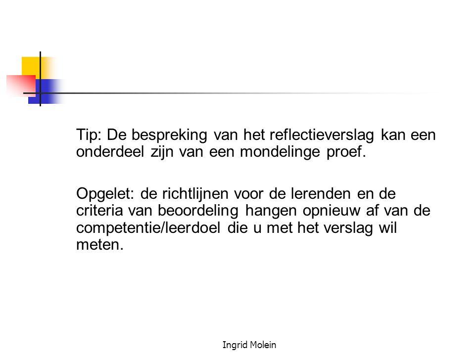 Tip: De bespreking van het reflectieverslag kan een onderdeel zijn van een mondelinge proef.